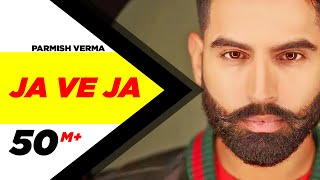 Ja Ve Ja (Punjabi Video Song) – Parmish Verma