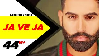 Parmish Verma Ja Ve Ja Official New Songs 2019 Speed Records