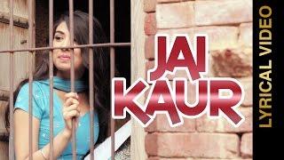jai kaur    gurfateh feat sippy gill    lyrical video    new punjabi songs 2016
