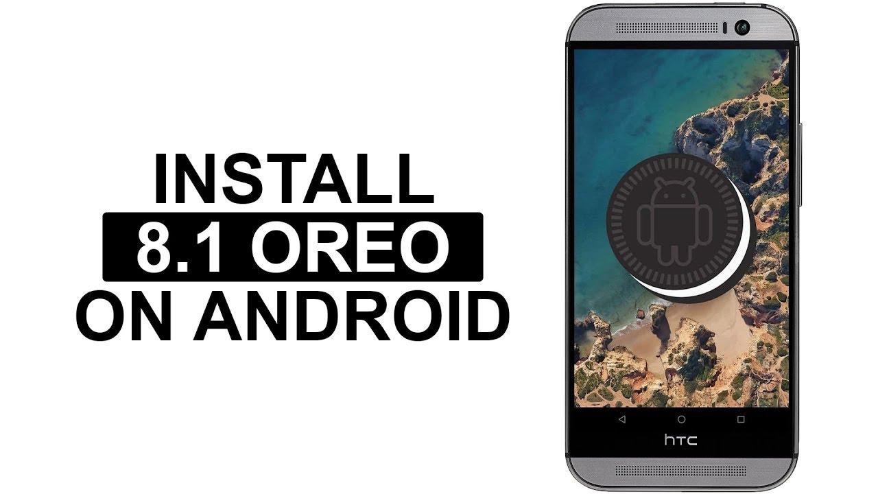 How to Install LineageOS 15 1 Android Oreo 8 1 on Most Android Devices |  HTC One M8 version
