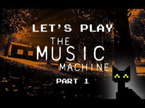 Let's Play: The Music Machine, Part 1