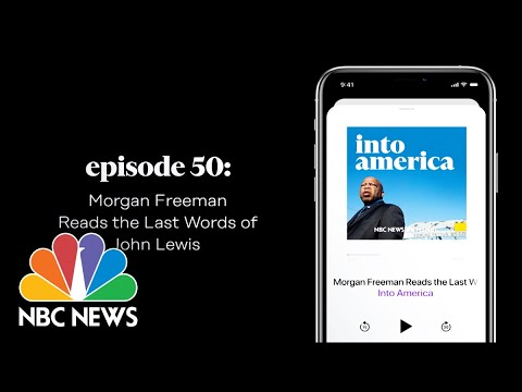 Morgan Freeman Reads the Last Words of John Lewis  Into America  Ep. 50  NBC News and MSNBC