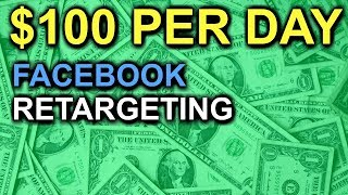 How To Make Money Online 2019 With Facebook Retargeting - $100 Per Day Method