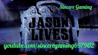 Sincere Gaming Presents: Jason Lives