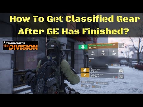 The Division How To Get Classified Gear After GE Has Finished!