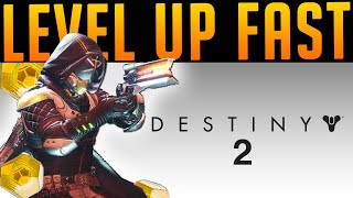 HOW TO LEVEL UP FAST IN DESTINY 2 (bEST WAY)   updated.