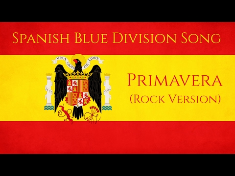 Spanish Blue Division Song | Primavera | Rock Version