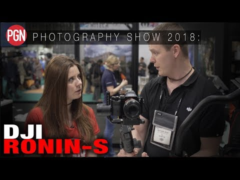 DJI RONIN S - First Look @ The PhotographyShow 2018