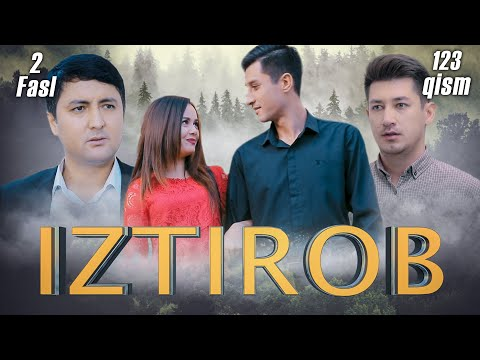 Iztirob (O'zbek serial) I Изтироб (Ўзбек сериал) 123- Qism 2-Fasl