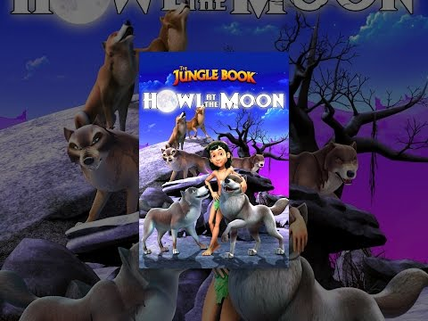 The Jungle Book - Howl at the Moon