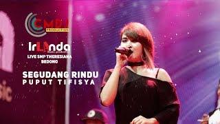 SEGUDANG RINDU/ PUPUT TIFISYA /IRLANDA /TERBARU LIVE /SMP THERESIANA/ BEDONO 2019