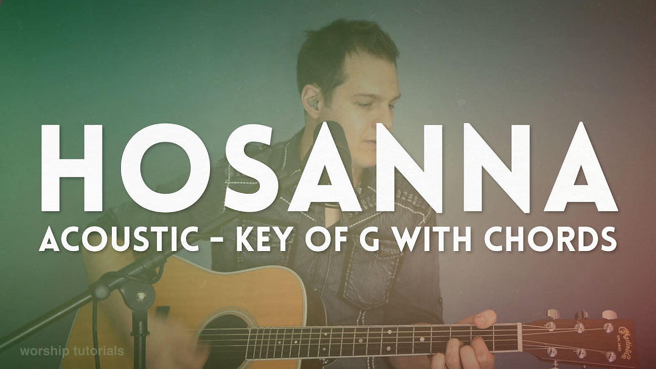 Hosanna Hillsong Acoustic Cover In G With Chords