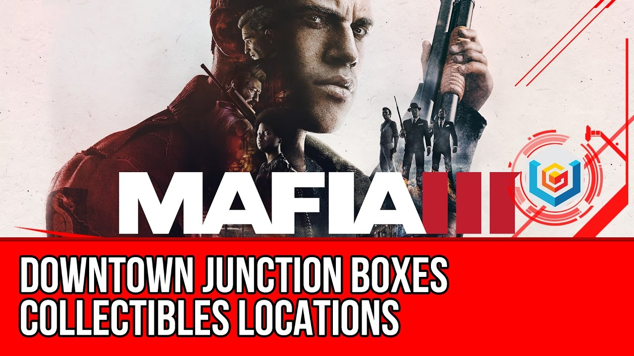 Mafia 3 Downtown Junction Boxes Collectibles Locations Guide Youtube