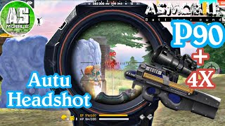 [Garena Free Fire] Lấy TOP 1 Bằng P90 Headshot 10 Kill | AS Mobile