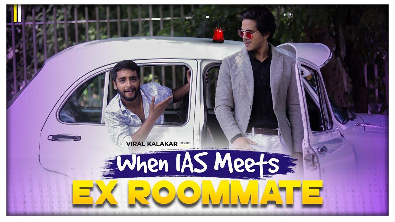 When IAS Meets EX Roommate || Inspiring Comedy Video || Viral Kalakar