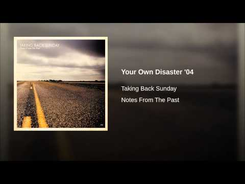 Your Own Disaster '04