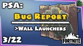 Fortnite - PSA (Bug Report) - Wall Launchers