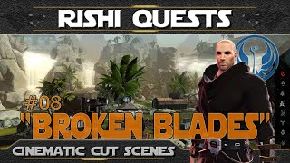 "SWTOR Rishi Story ► #08 ""Broken Blades"" •│Cinematic Scenes│Republic│Light SIde│"