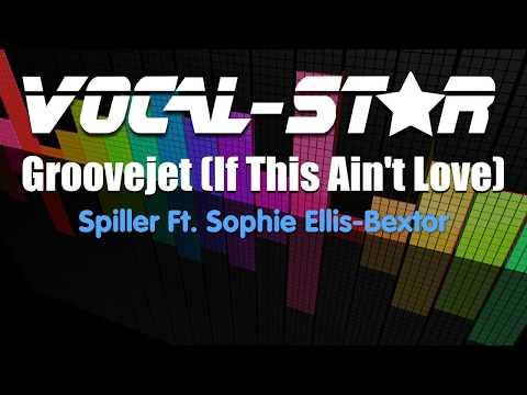 Spiller Ft. Sophie Ellis-Bexter - Groovejet (If This Aint Love) (Karaoke Version) with Lyrics HD