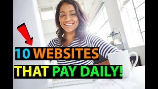 10 Websites That Will Pay You DAILY Within 24 hours! (Easy Work At Home Jobs)