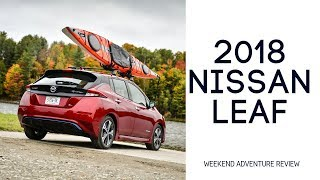 2018 Nissan Leaf Review: Weekend Adventure