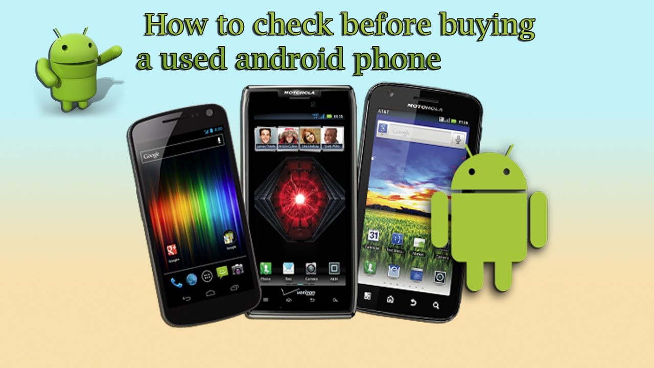Phone Android Phone Used how to check before buying a used android phone youtube phone