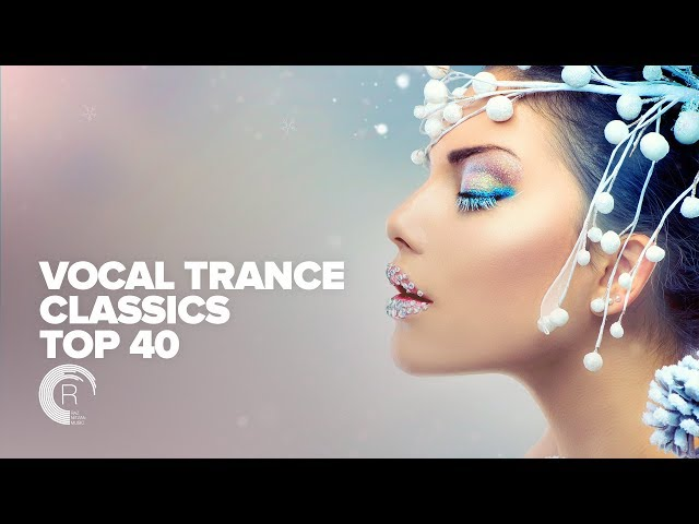 VOCAL TRANCE Classics TOP 40 [FULL ALBUM - OUT NOW] (RNM)