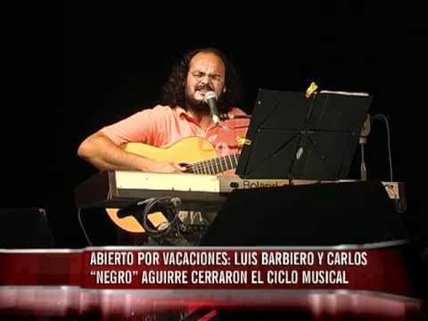 """El ciclo """"Abierto por vacaciones"""" cerró en una noche musical con Luis Barbiero y """"Negro"""" Aguirre"""