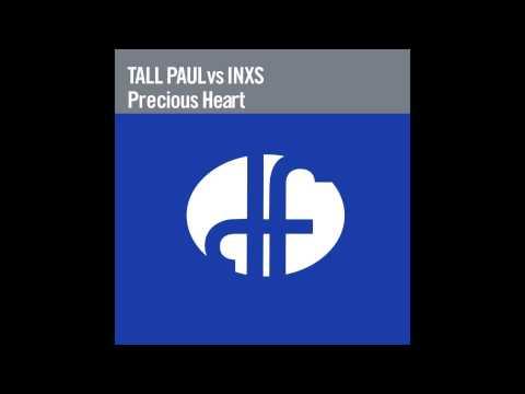 Tall Paul vs INXS - Precious Heart (Lush Remix)
