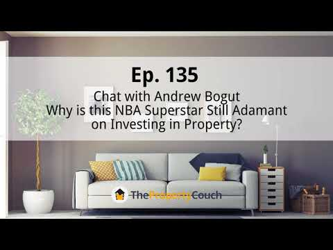Ep. 135 | Andrew Bogut – Why is this NBA Superstar Still Adamant on Investing in Property?