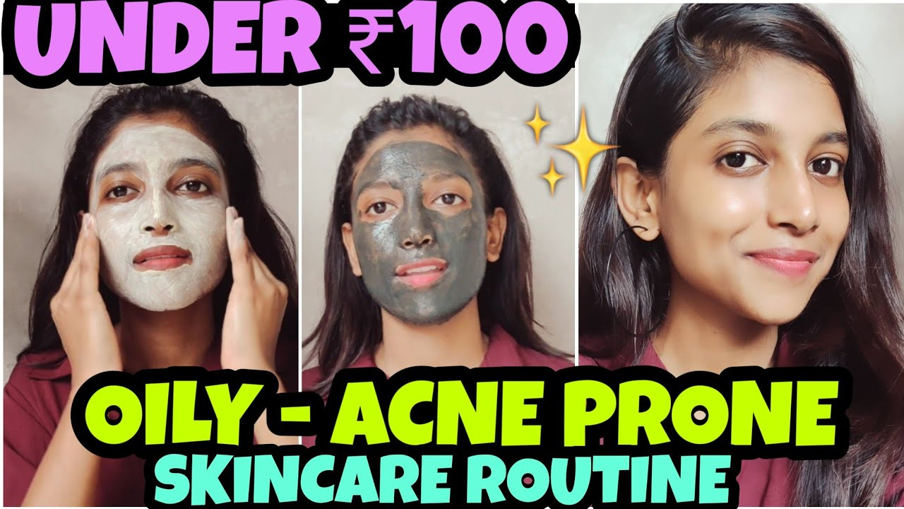 OILY - ACNE PRONE Most Effective SKINCARE ROUTINE 😍 UNDER RS. 100