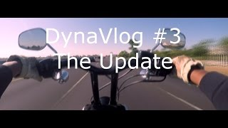 motovlog #3 Dyna Lowrider (FXDL) // The Update