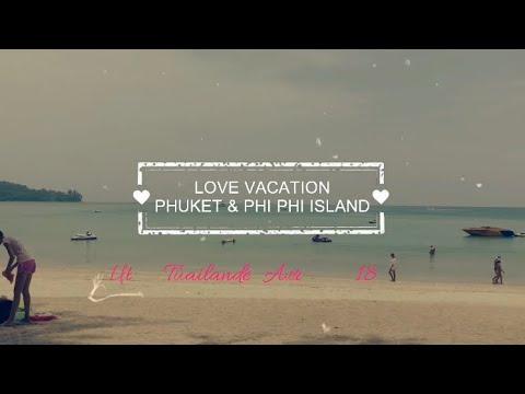 VLOG THAÏLANDE Phuket & Kho Phi Phi