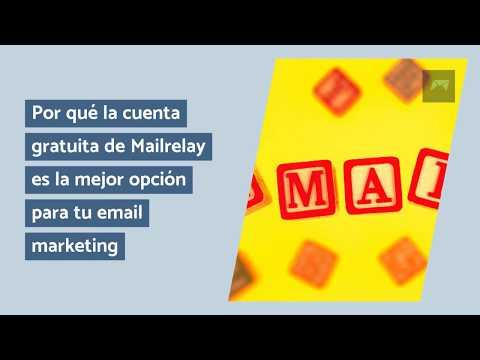 Por qué la cuenta gratuita de Mailrelay es la mejor opción para tu email marketing