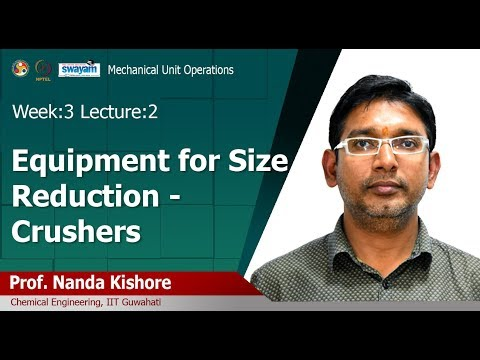 Lec 08: Equipment For Size Reduction - Crushers