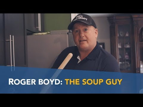 Roger Boyd: The Soup Guy