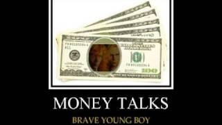 MONEY TALKS - BRAVE YOUNG BOY