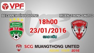 becamex binh duong vs muangthong utd - asean tour 2016  full