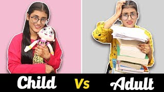 Life : Child Vs. Adult | SAMREEN ALI