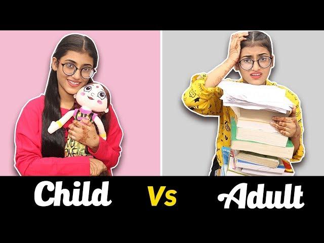 "Life: Child vs  Adult""by Samreen Ali on YouTube will leave"