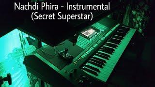 Nachdi Phira - Instrumental (Secret Superstar)
