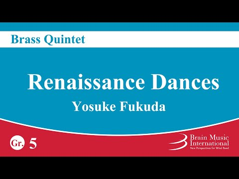 [Brass Quintet] Renaissance Dances - Yosuke Fukuda