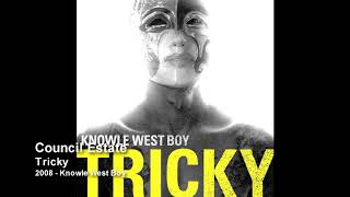 Tricky - Council Estate [2008 - Knowle West Boy]