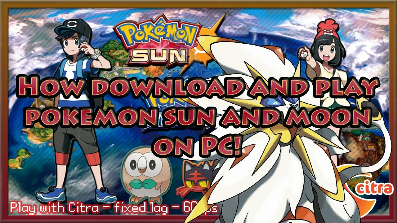 Install Pokémon Ultra Sun and Ultra Moon on PC …