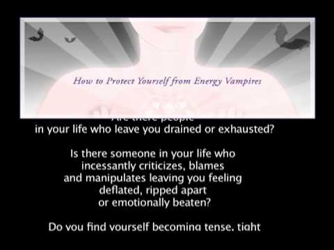 How to protect yourself against Energy Vampires