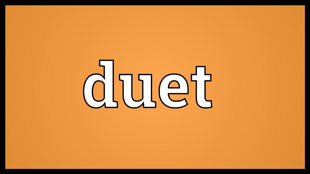Duet Meaning  YouTube