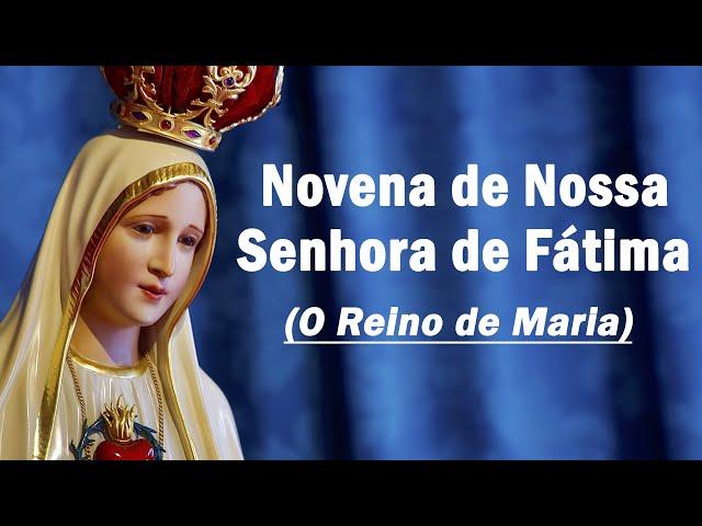O Reino de Maria  - NOVENA de Nossa Senhora de Fátima: (Sétimo dia)