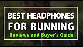 Video Best Headphones for Running 2018- Reviews and Buyer's Guide download MP3, 3GP, MP4, WEBM, AVI, FLV Juli 2018