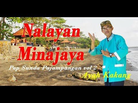 Nalayan Minajaya - Ayah Kakang ( pop sunda pajampangan vol 2 )
