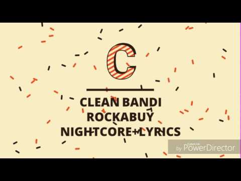 NIGHTCORE + LYRICS - CLEAN BANDI ROCKABUY
